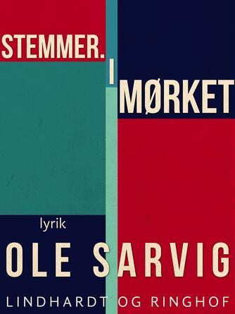Ole Sarvig: Stemmer : I mørket