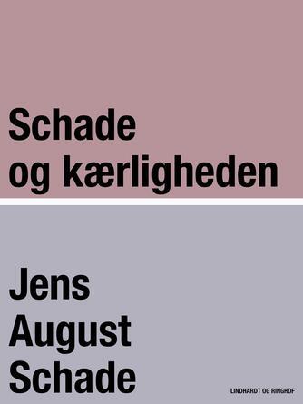 Jens August Schade: Schade og kærligheden
