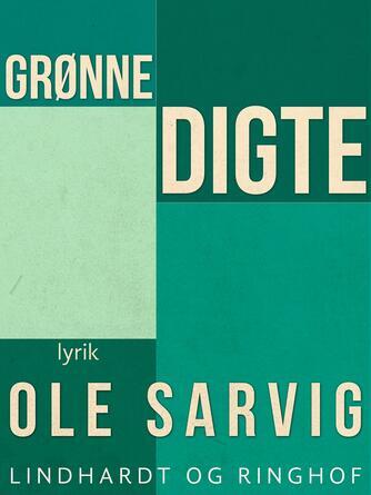 Ole Sarvig: Grønne digte : lyrik