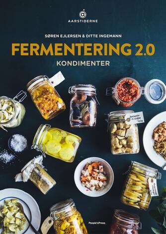 Søren Ejlersen, Ditte Ingemann: Fermentering 2.0 : kondimenter