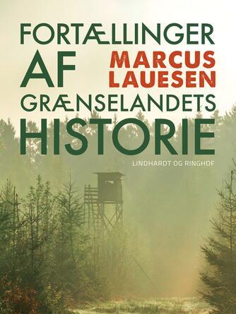 Marcus Lauesen: Fortællinger af Grænselandets Historie