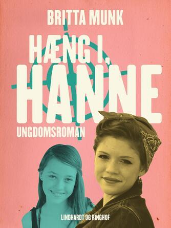 Britta Munk: Hæng i, Hanne : ungdomroman