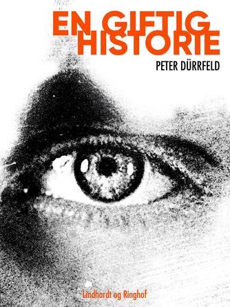 Peter Dürrfeld: En giftig historie