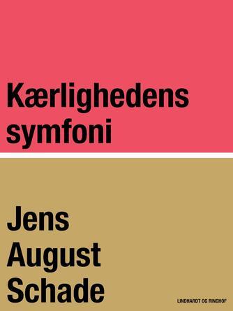 Jens August Schade: Kærlighedens symfoni