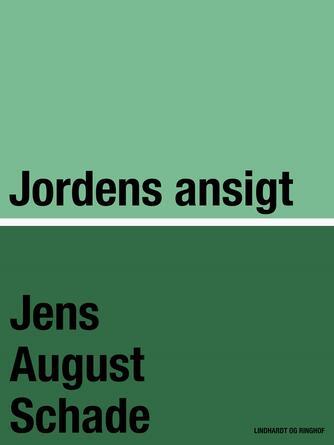 Jens August Schade: Jordens ansigt