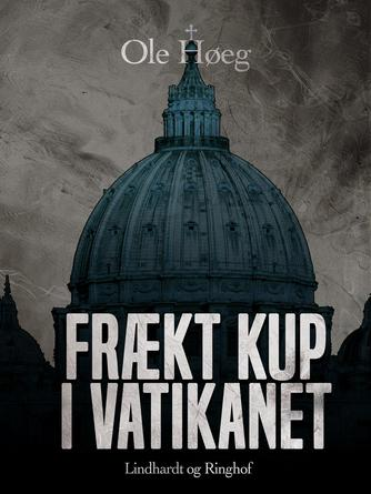 Ole Høeg: Frækt kup i Vatikanet
