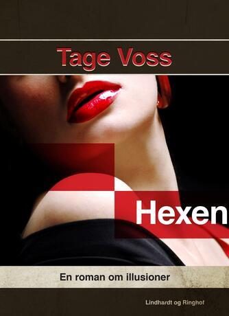 Tage Voss: Hexen : en roman om illusioner