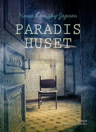 Hans Lyngby Jepsen: Paradishuset : roman