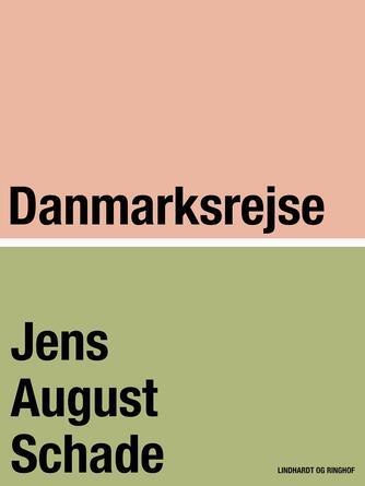 Jens August Schade: Danmarksrejse