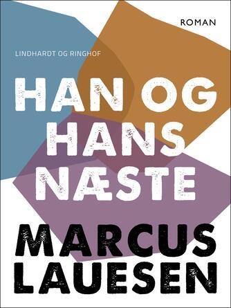 Marcus Lauesen: Han og hans næste : roman