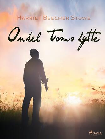 Harriet Beecher Stowe: Onkel Toms hytte (Ved Grete Juel Jørgensen)