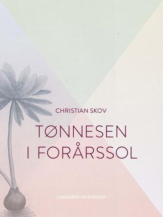 Christian Skov: Tønnesen i forårssol