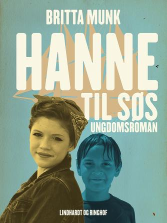 Britta Munk: Hanne til søs : ungdomsroman