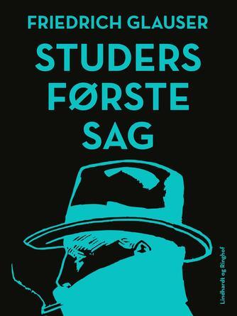 Friedrich Glauser: Studers første sag