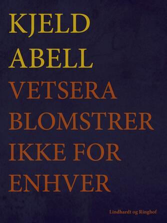 Kjeld Abell: Vetsera blomstrer ikke for enhver