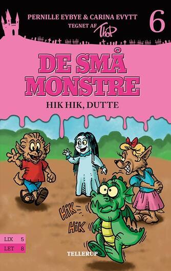 Pernille Eybye: De små monstre - hik hik, Dutte