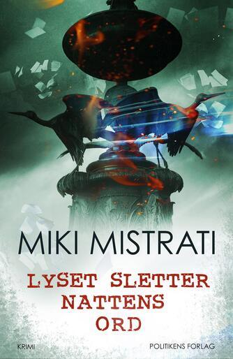 Miki Mistrati (f. 1968): Lyset sletter nattens ord : krimi