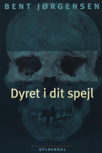 Bent Jørgensen (f. 1933-09-19): Dyret i dit spejl