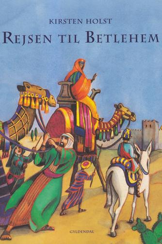 Kirsten Holst (f. 1936): Rejsen til Betlehem