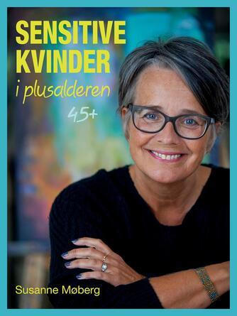 Susanne Møberg: Sensitive kvinder i plusalderen 45+