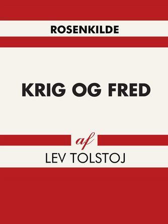 Lev Tolstoj: Krig og fred. Bind 3 (Ved Samuel Prahl)