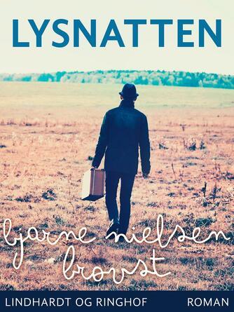 Bjarne Nielsen Brovst: Lysnatten : roman