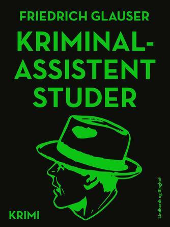 Friedrich Glauser: Kriminalassistent Studer : krimi