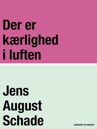 Jens August Schade: Der er kærlighed i luften