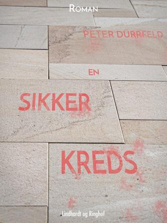 Peter Dürrfeld: En sikker kreds : roman