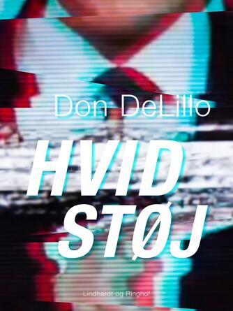 Don DeLillo: Hvid støj : roman
