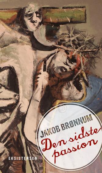 Jakob Brønnum: Den sidste passion