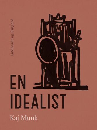 Kaj Munk: En idealist