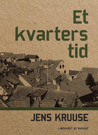 Jens Kruuse: Et kvarters tid