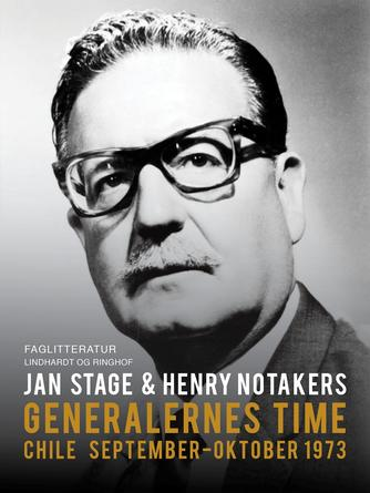 Jan Stage, Henry Notaker: Generalernes time : Chile september-oktober 1973