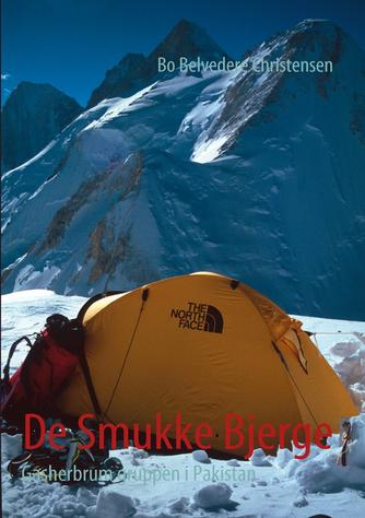 Bo Belvedere Christensen: De Smukke Bjerge : Gasherbrum gruppen i Pakistan