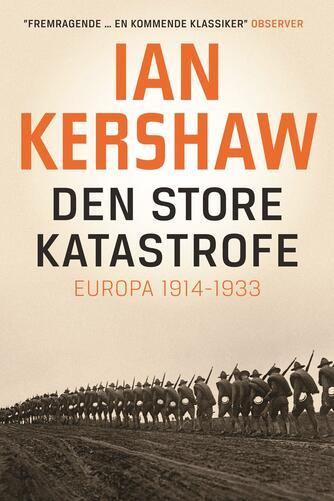 Ian Kershaw: Den store katastrofe : Europa 1914-1933