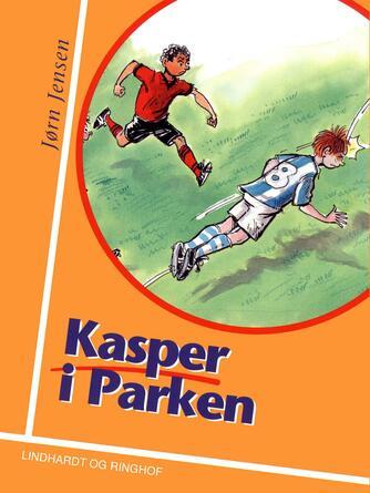 Jørn Jensen (f. 1946): Kasper i Parken
