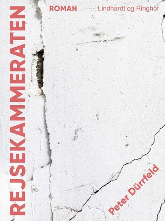 Peter Dürrfeld: Rejsekammeraten : roman
