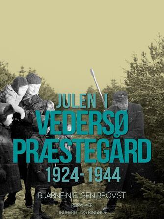 Bjarne Nielsen Brovst: Julen i Vedersø Præstegård 1924-1944 : krøniker