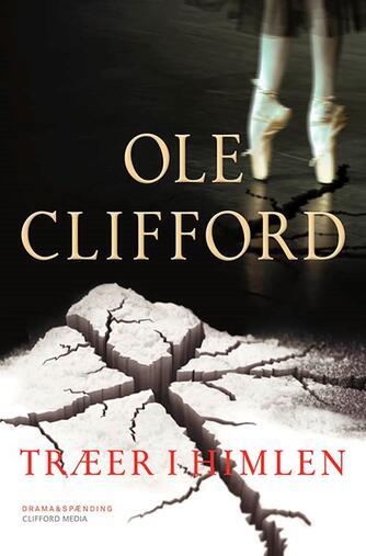 Ole Clifford: Træer i himlen : drama & spænding
