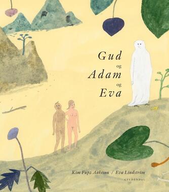 Kim Fupz Aakeson, Eva Lindström: Gud og Adam og Eva