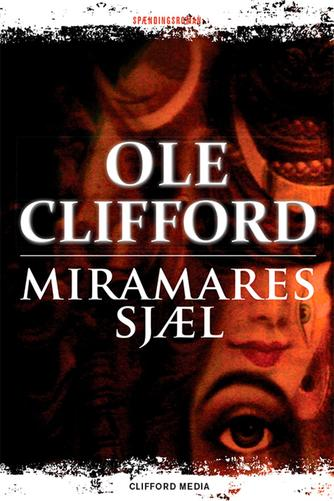 Ole Clifford: Miramares sjæl : spændingsroman