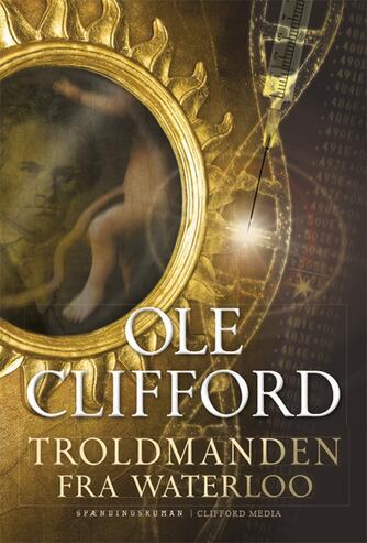 Ole Clifford: Troldmanden fra Waterloo : spændingsroman