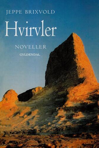 Jeppe Brixvold: Hvirvler : noveller