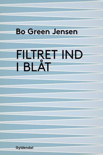 Bo Green Jensen: Filtret ind i blåt