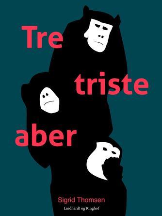 Sigrid Thomsen (f. 1906): Tre triste aber