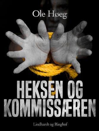 Ole Høeg: Heksen og kommissæren
