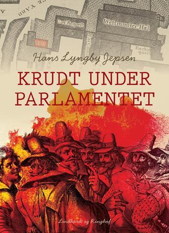 Hans Lyngby Jepsen: Krudt under parlamentet
