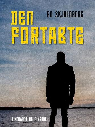 Bo Skjoldborg: Den fortabte
