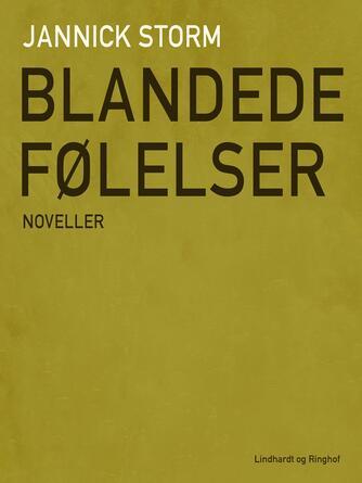 Jannick Storm: Blandede følelser : noveller